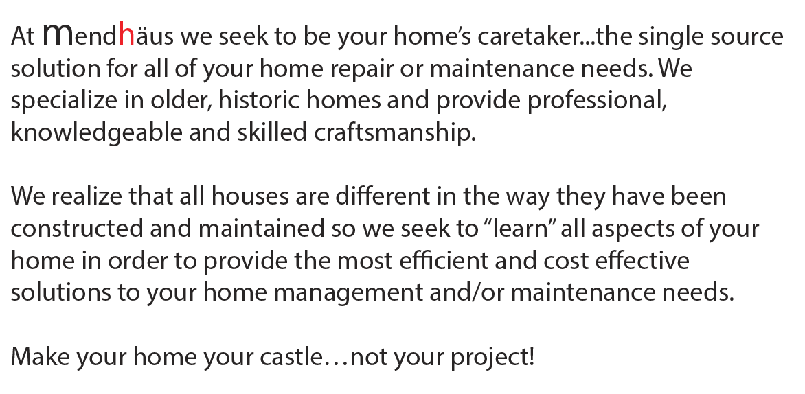 Mendhäus,single-source solution for home repair or maintenance. Specializing in historic homes, providing professional, knowledgeable, and skilled craftsmanship